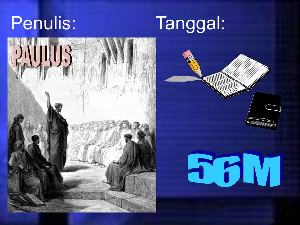 Penulis: Tanggal: PAULUS 56 M