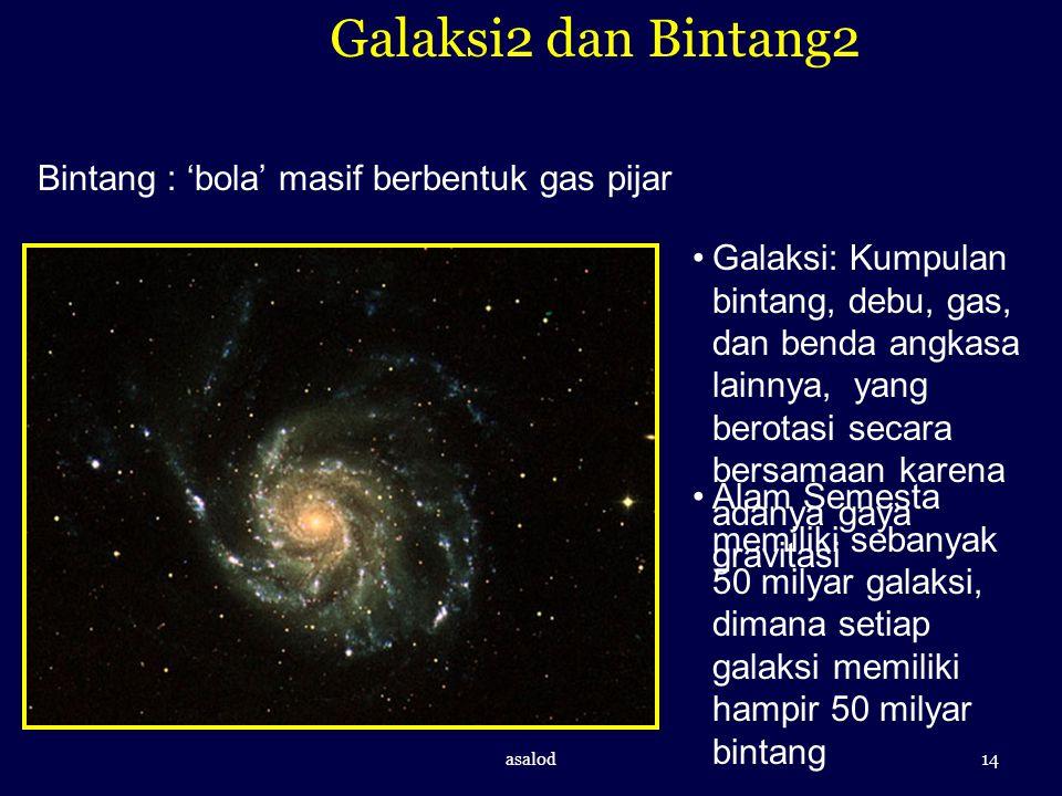 Galaksi2 dan Bintang2 Bintang : 'bola' masif berbentuk gas pijar