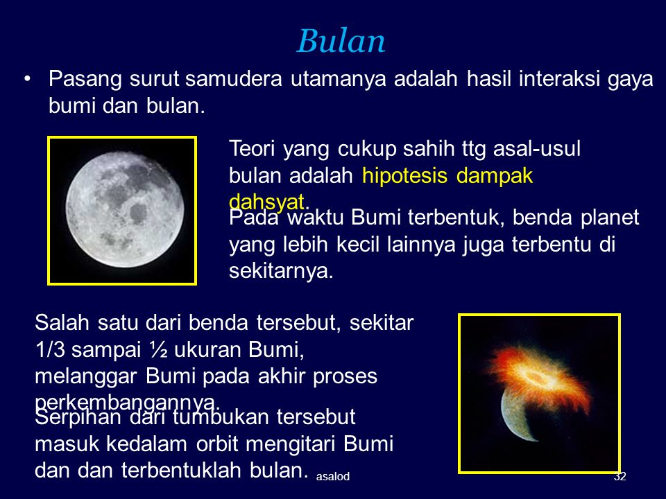 Bulan Pasang surut samudera utamanya adalah hasil interaksi gaya bumi dan bulan.