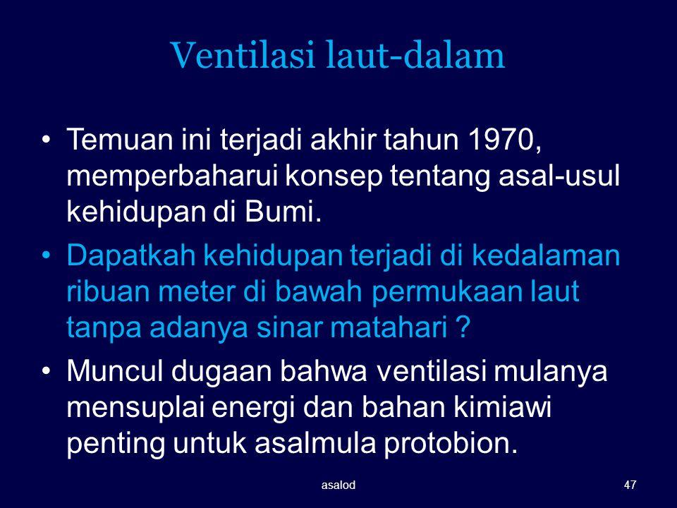 Ventilasi laut-dalam Temuan ini terjadi akhir tahun 1970, memperbaharui konsep tentang asal-usul kehidupan di Bumi.