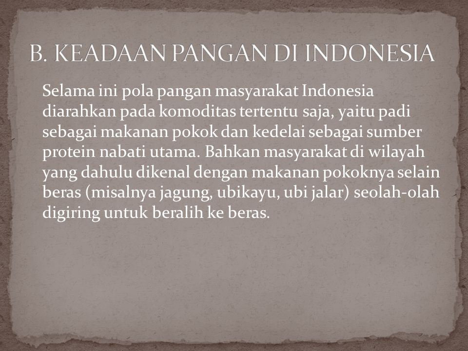 B. KEADAAN PANGAN DI INDONESIA