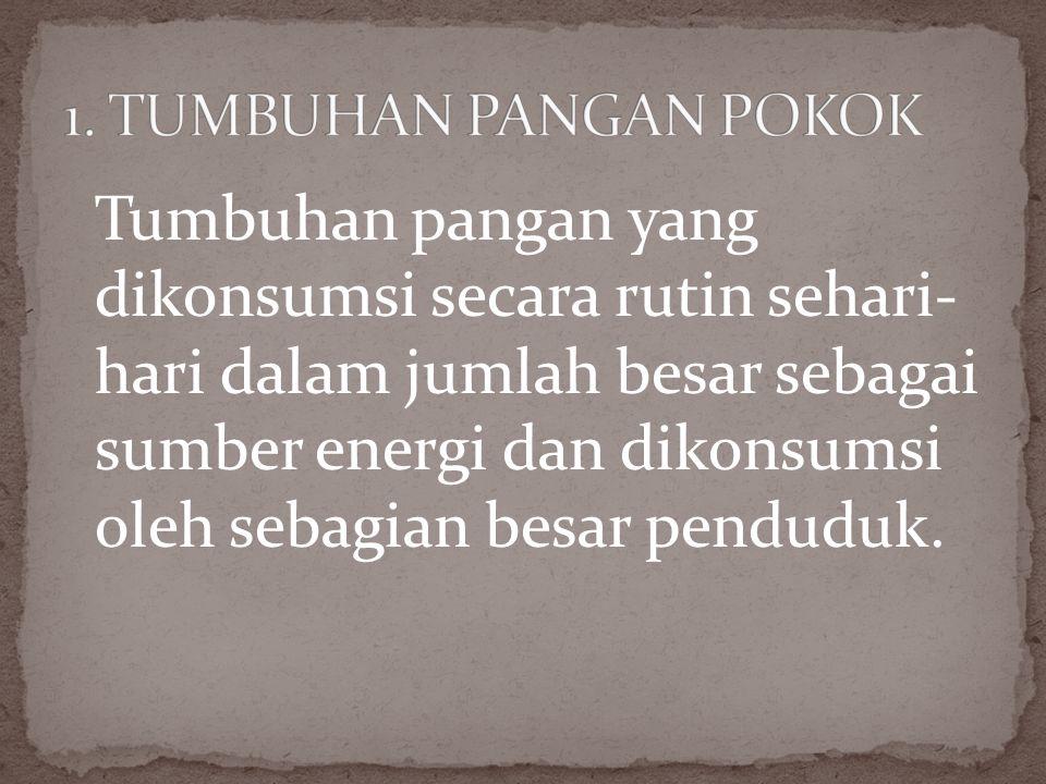 1. TUMBUHAN PANGAN POKOK