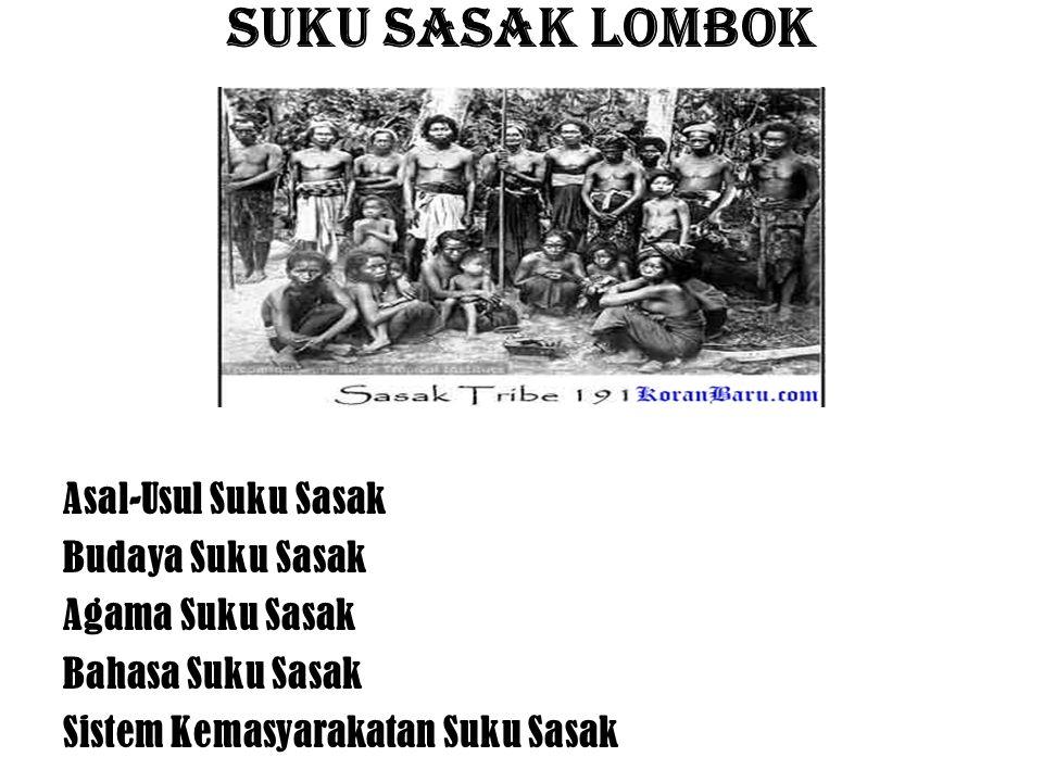 Suku Sasak Lombok Asal-Usul Suku Sasak Budaya Suku Sasak