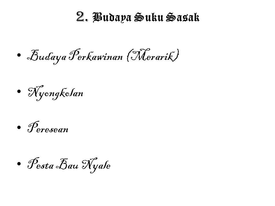 2. Budaya Suku Sasak Budaya Perkawinan (Merarik) Nyongkolan Peresean