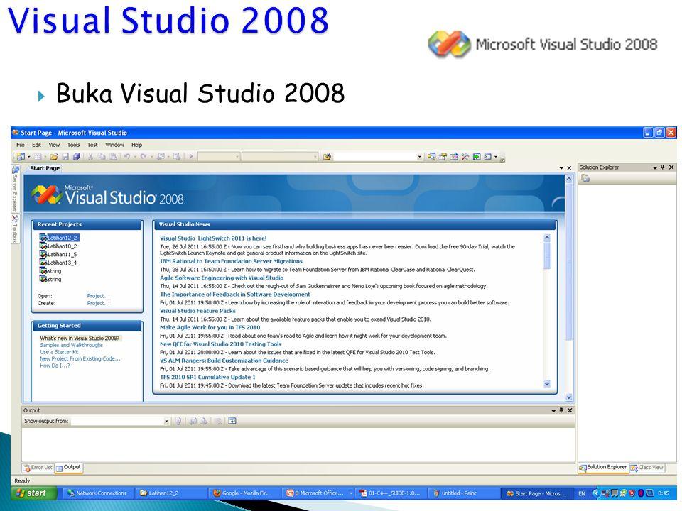Visual Studio 2008 Buka Visual Studio 2008