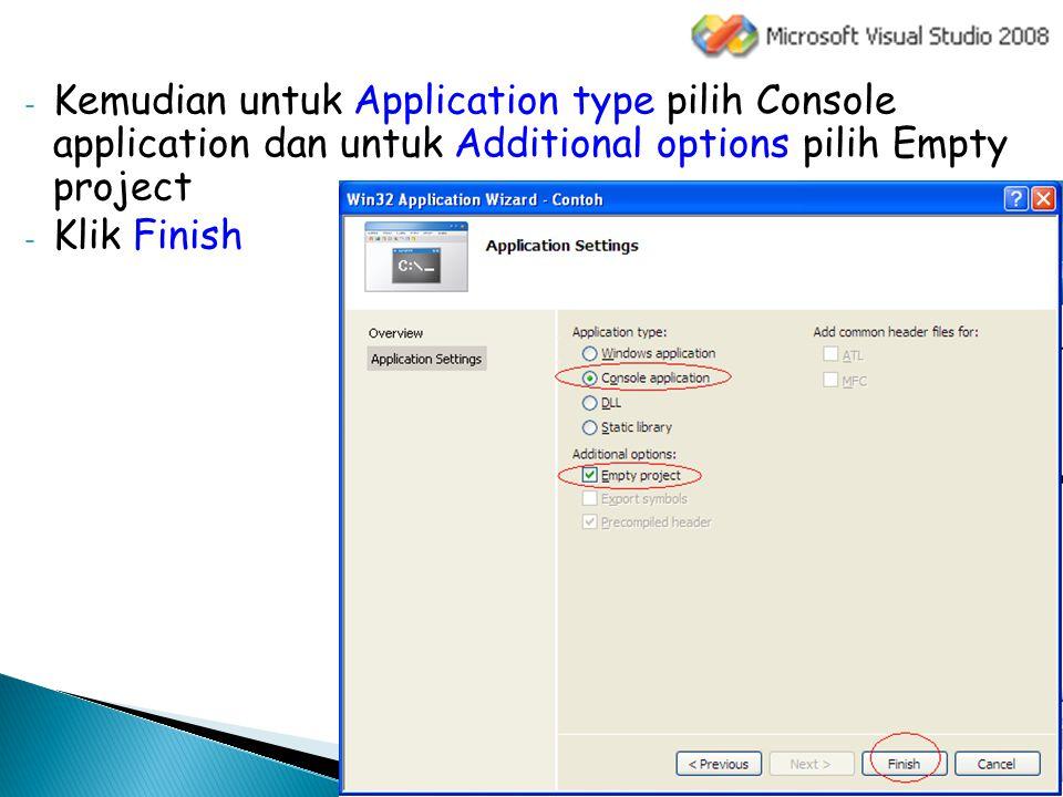 Kemudian untuk Application type pilih Console application dan untuk Additional options pilih Empty project