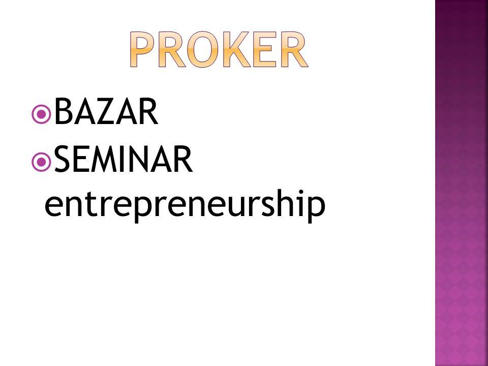 PROKER BAZAR SEMINAR entrepreneurship