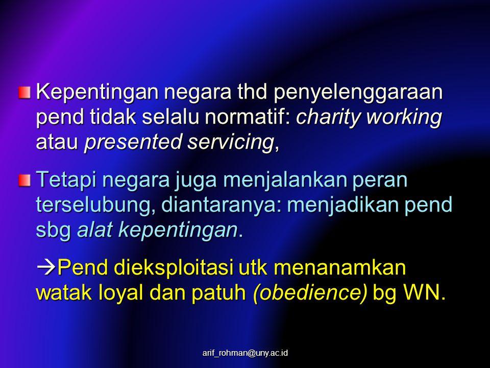 Kepentingan negara thd penyelenggaraan pend tidak selalu normatif: charity working atau presented servicing,