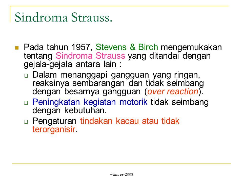 Sindroma Strauss. Pada tahun 1957, Stevens & Birch mengemukakan tentang Sindroma Strauss yang ditandai dengan gejala-gejala antara lain :