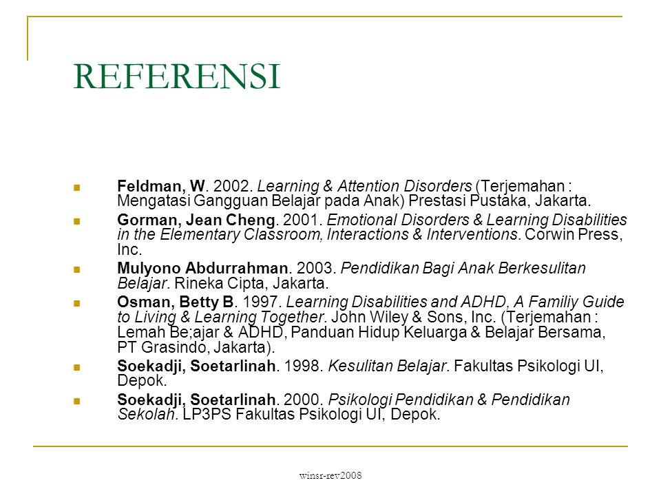 REFERENSI Feldman, W. 2002. Learning & Attention Disorders (Terjemahan : Mengatasi Gangguan Belajar pada Anak) Prestasi Pustaka, Jakarta.