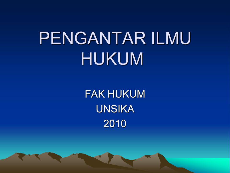 PENGANTAR ILMU HUKUM FAK HUKUM UNSIKA 2010
