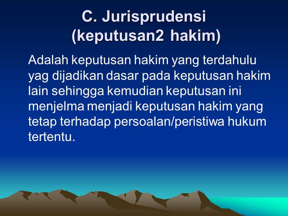 C. Jurisprudensi (keputusan2 hakim)