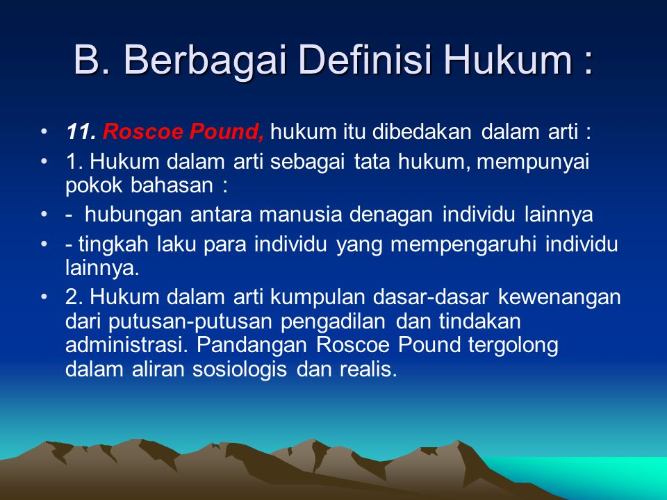 B. Berbagai Definisi Hukum :