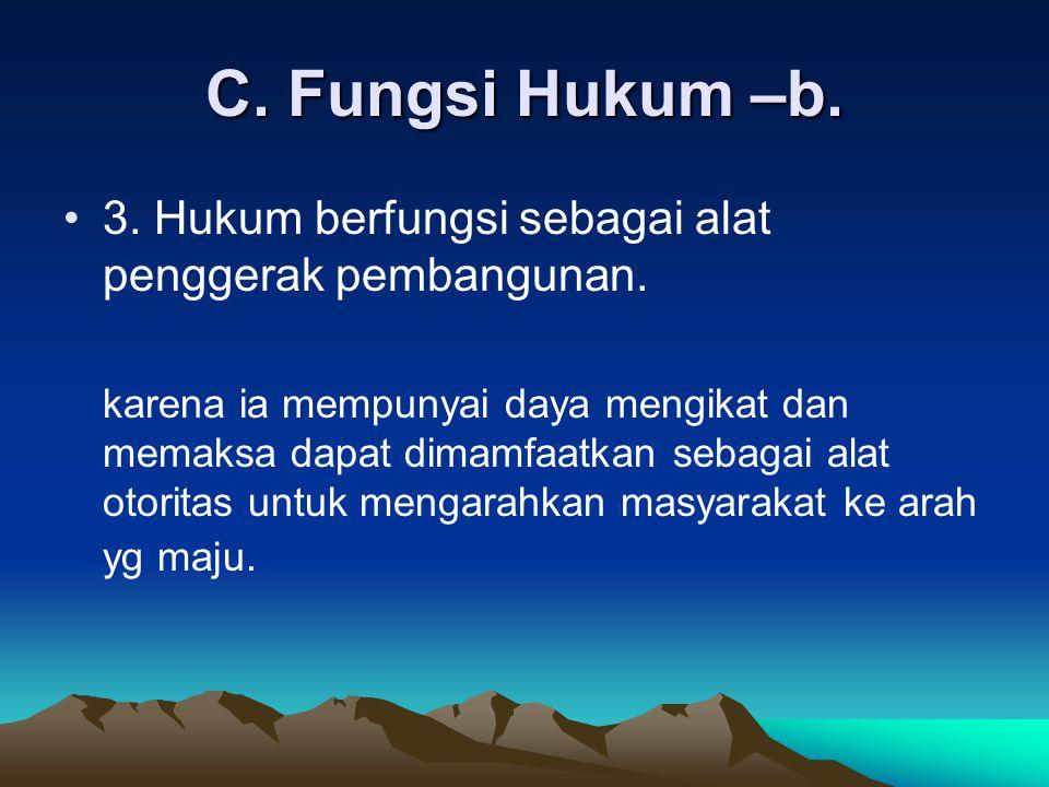 C. Fungsi Hukum –b. 3. Hukum berfungsi sebagai alat penggerak pembangunan.
