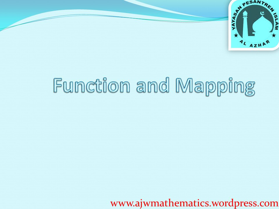 Function and Mapping www.ajwmathematics.wordpress.com