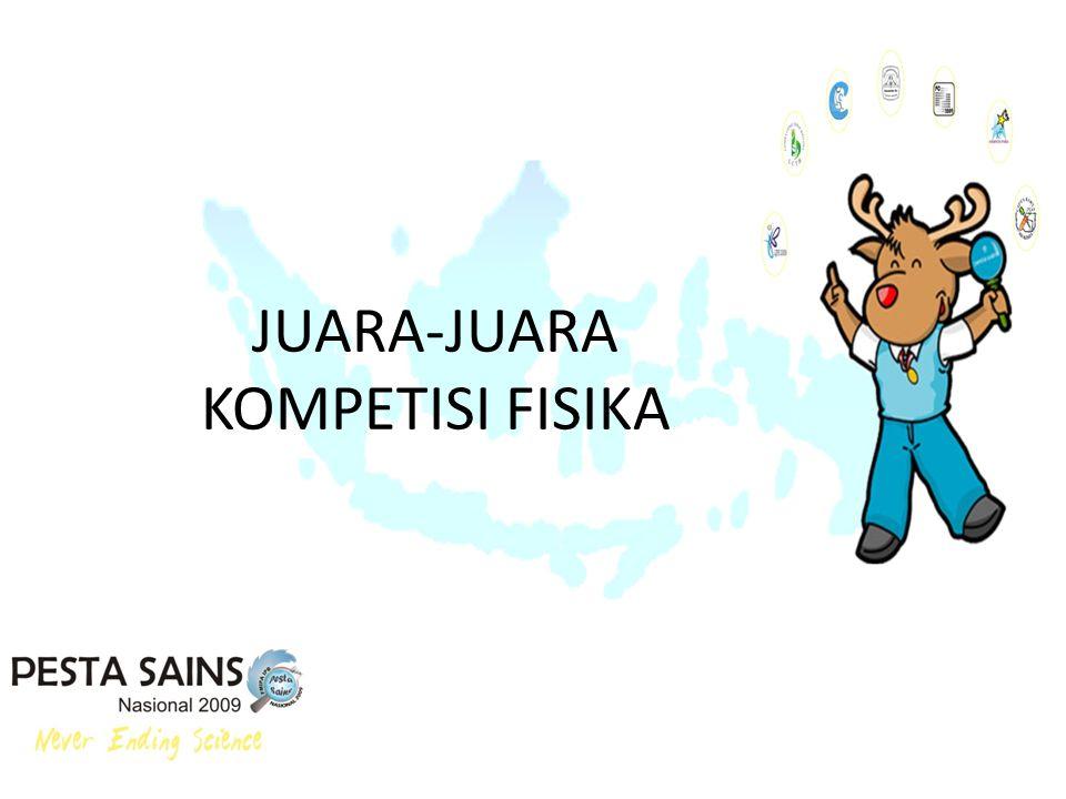 JUARA-JUARA KOMPETISI FISIKA
