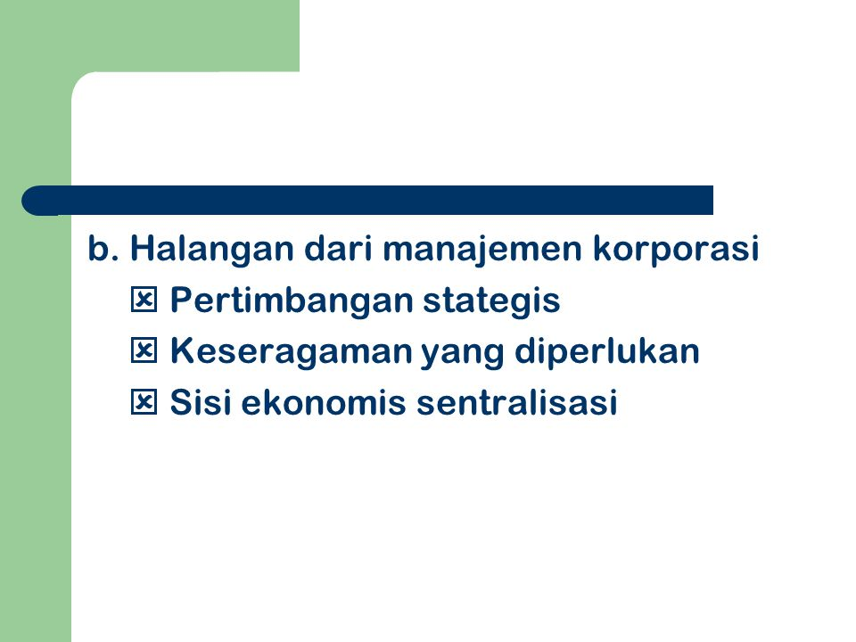 b. Halangan dari manajemen korporasi