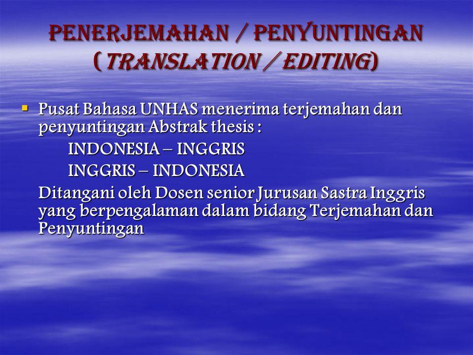 PENERJEMAHAN / PENYUNTINGAN (TRANSLATION / EDITING)