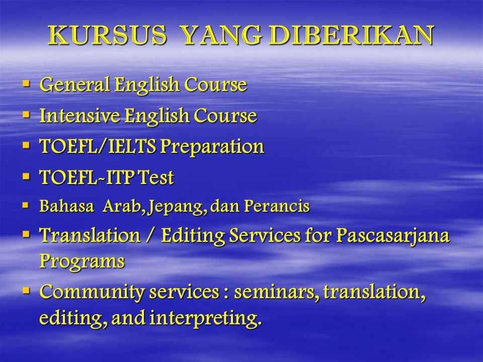 KURSUS YANG DIBERIKAN General English Course Intensive English Course