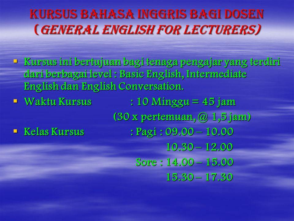 KURSUS BAHASA INGGRIS BAGI DOSEN (General English For LECTURERS)