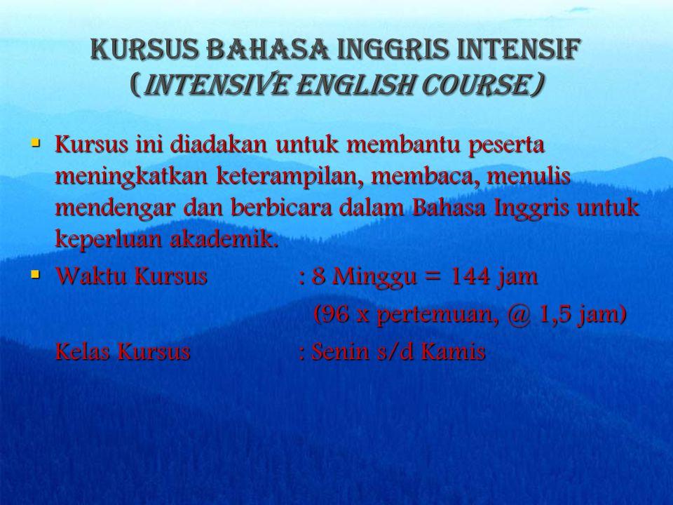 KURSUS BAHASA INGGRIS INTENSIF (INTENSIVE ENGLISH COURSE)