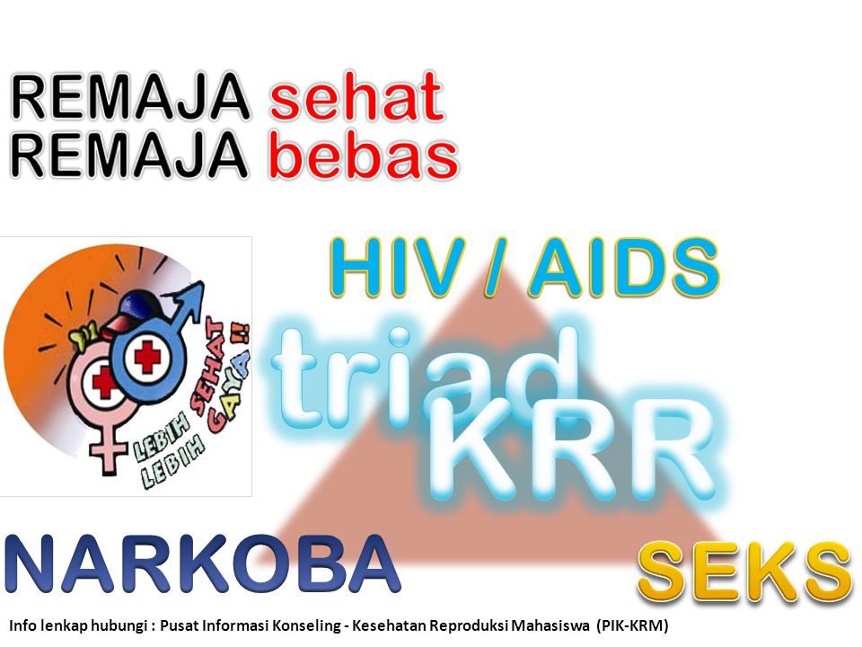 triad KRR HIV / AIDS NARKOBA SEKS REMAJA sehat REMAJA bebas