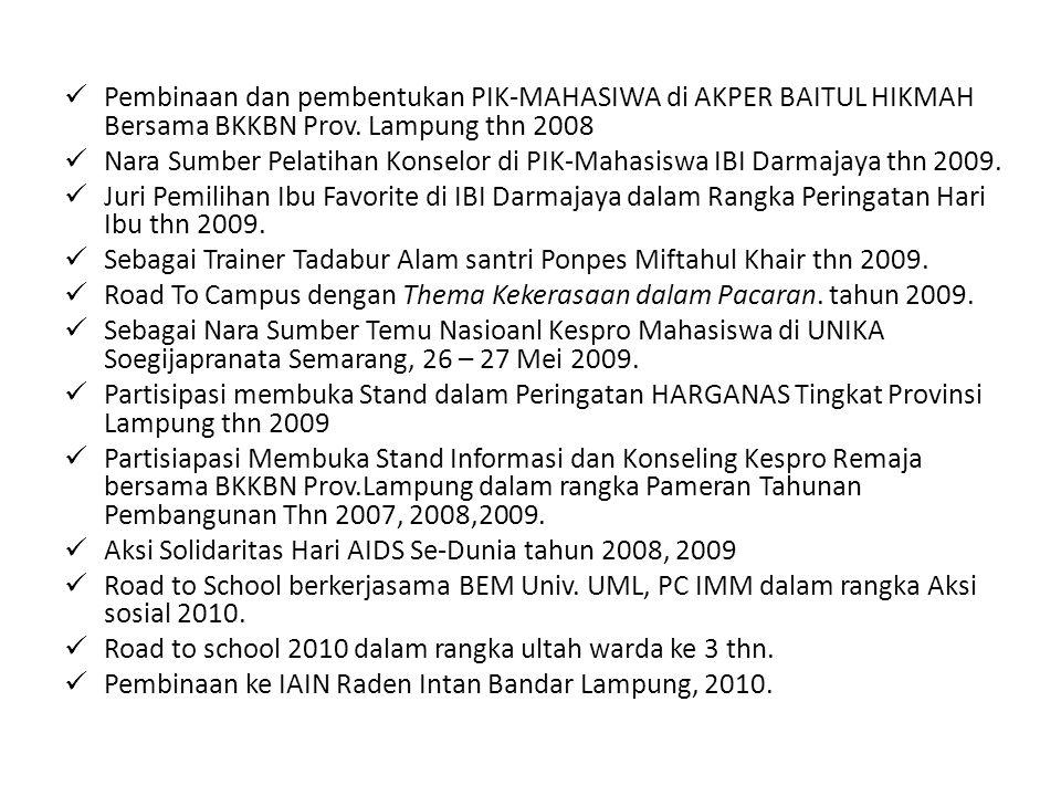 Pembinaan dan pembentukan PIK-MAHASIWA di AKPER BAITUL HIKMAH Bersama BKKBN Prov. Lampung thn 2008