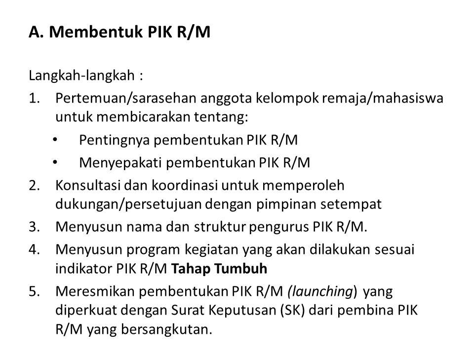 A. Membentuk PIK R/M Langkah-langkah :