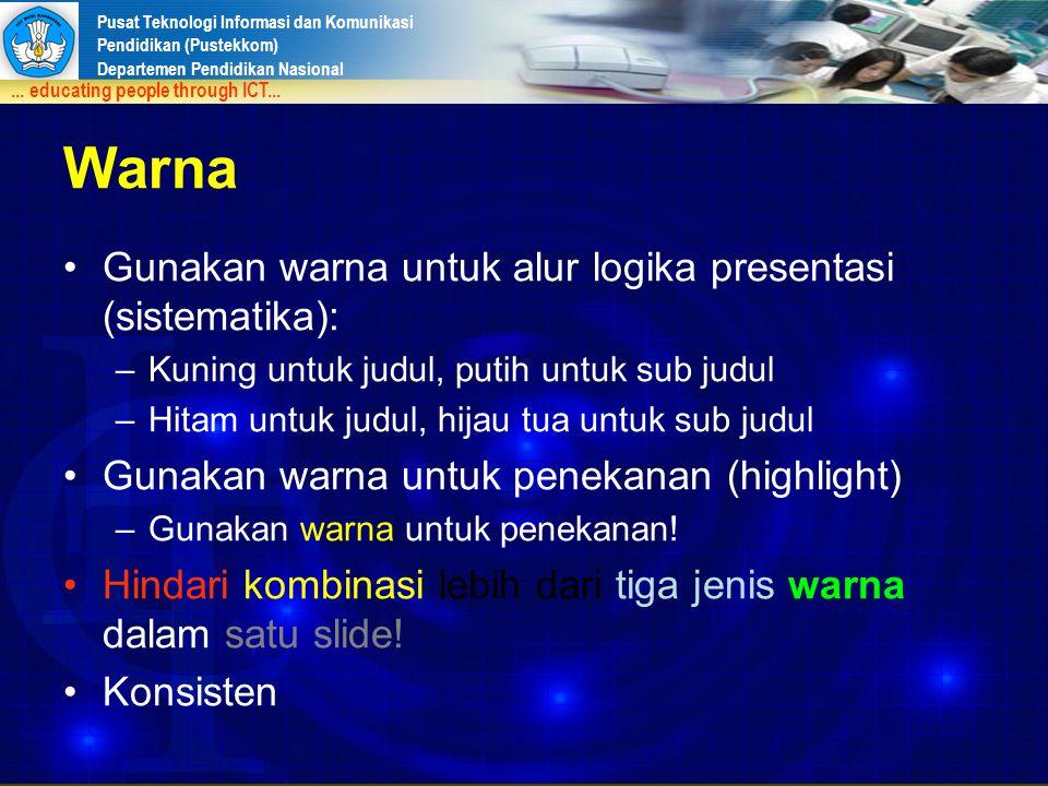 Warna Gunakan warna untuk alur logika presentasi (sistematika):