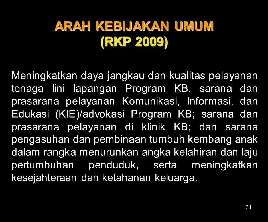 ARAH KEBIJAKAN UMUM (RKP 2009)