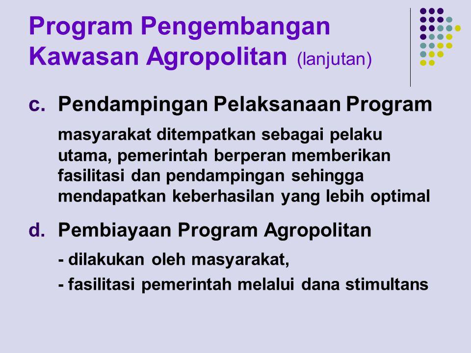 Program Pengembangan Kawasan Agropolitan (lanjutan)