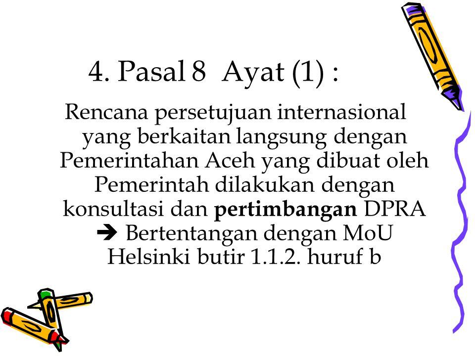 4. Pasal 8 Ayat (1) :