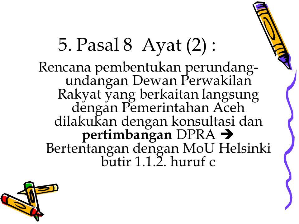 5. Pasal 8 Ayat (2) :