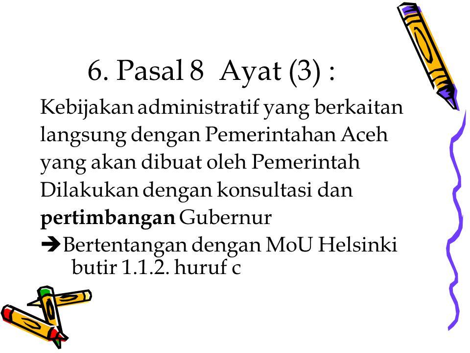 6. Pasal 8 Ayat (3) : Kebijakan administratif yang berkaitan