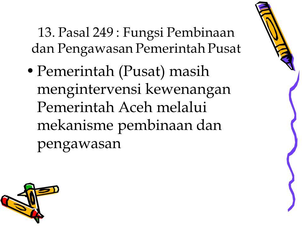13. Pasal 249 : Fungsi Pembinaan dan Pengawasan Pemerintah Pusat