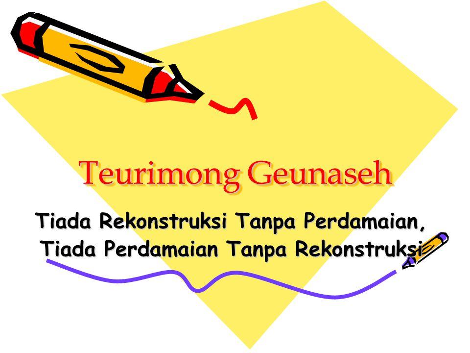 Teurimong Geunaseh Tiada Rekonstruksi Tanpa Perdamaian,