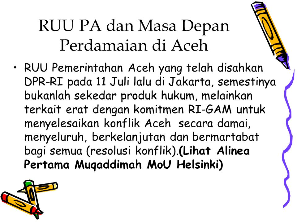 RUU PA dan Masa Depan Perdamaian di Aceh