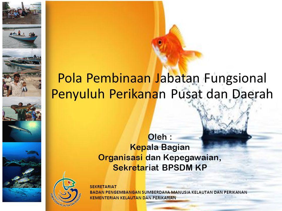 Oleh : Kepala Bagian Organisasi dan Kepegawaian, Sekretariat BPSDM KP