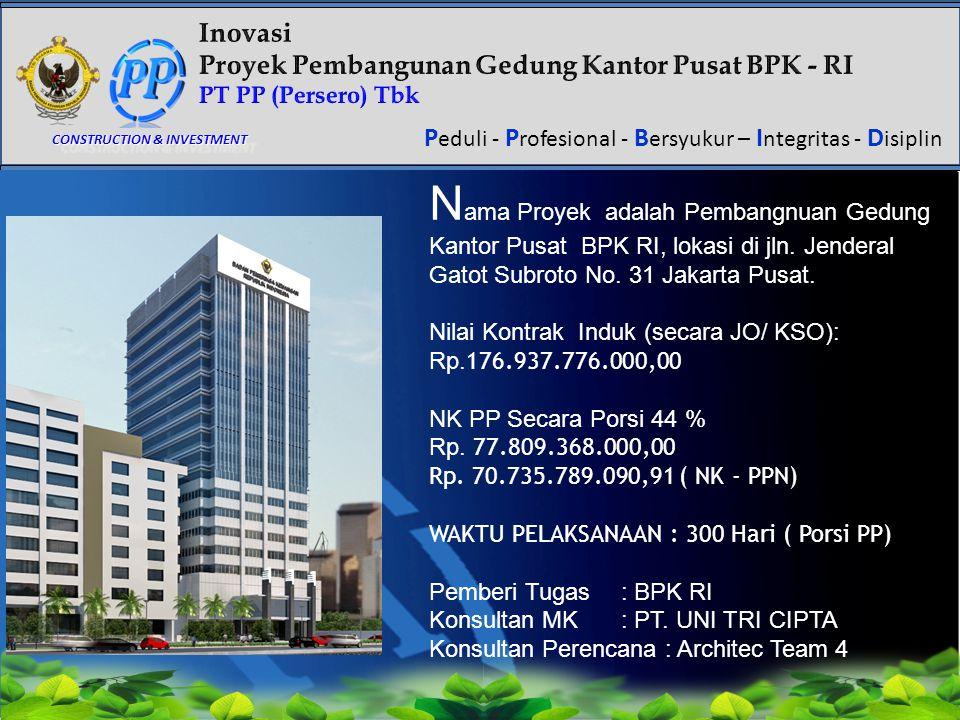 Nama Proyek adalah Pembangnuan Gedung Kantor Pusat BPK RI, lokasi di jln. Jenderal Gatot Subroto No. 31 Jakarta Pusat.