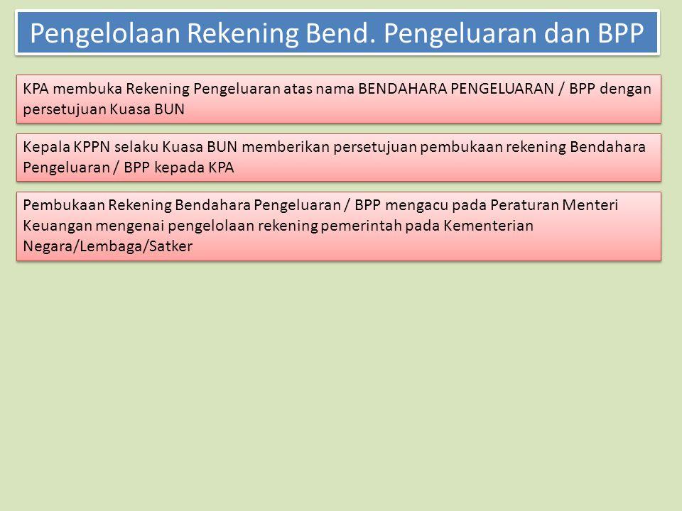 Pengelolaan Rekening Bend. Pengeluaran dan BPP