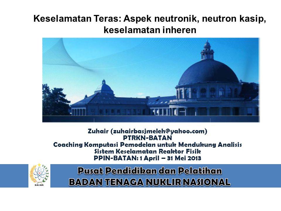 Keselamatan Teras: Aspek neutronik, neutron kasip, keselamatan inheren