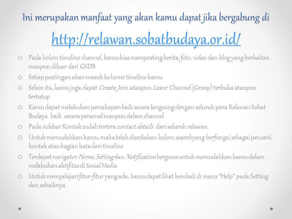 Ini merupakan manfaat yang akan kamu dapat jika bergabung di http://relawan.sobatbudaya.or.id/
