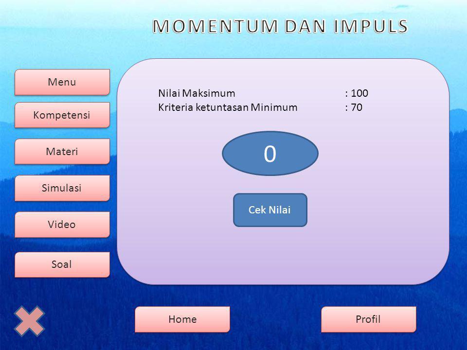 Nilai Maksimum : 100 Kriteria ketuntasan Minimum : 70 Cek Nilai