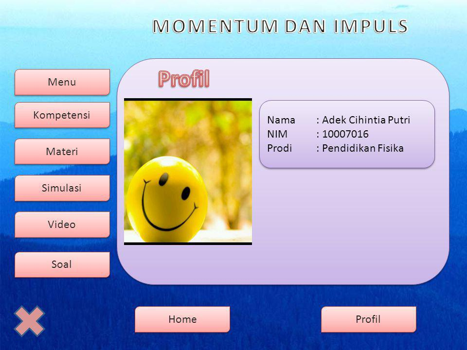 Profil Nama : Adek Cihintia Putri NIM : 10007016