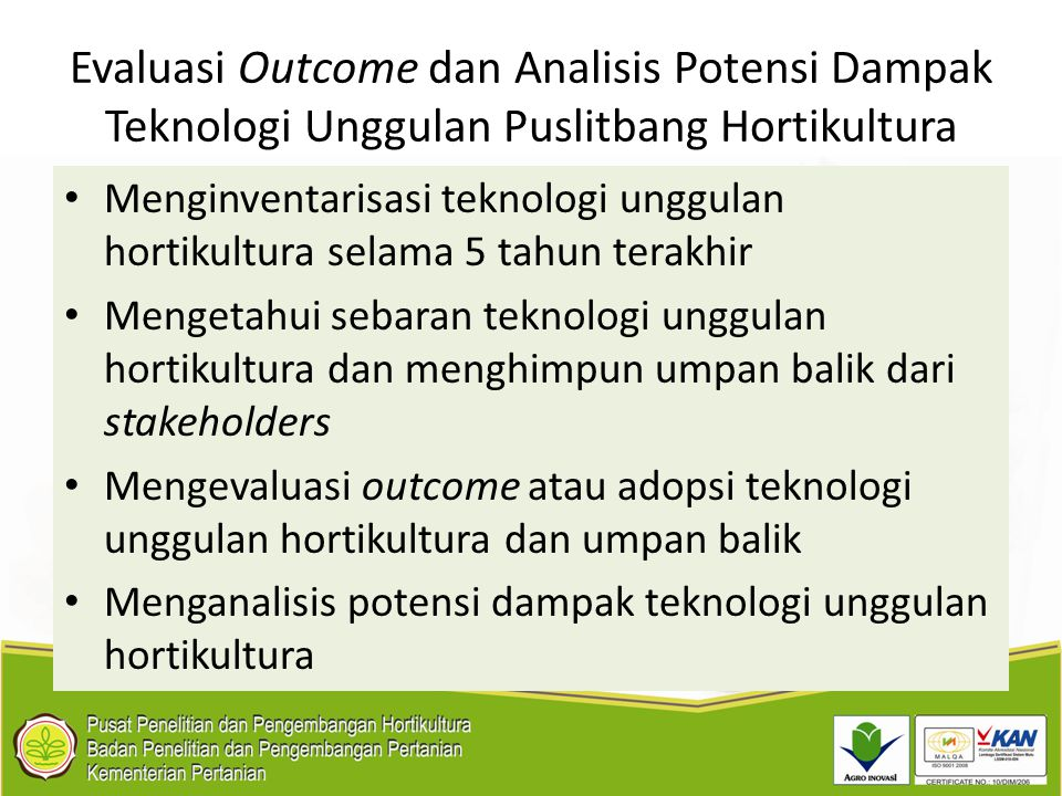 Evaluasi Outcome dan Analisis Potensi Dampak Teknologi Unggulan Puslitbang Hortikultura