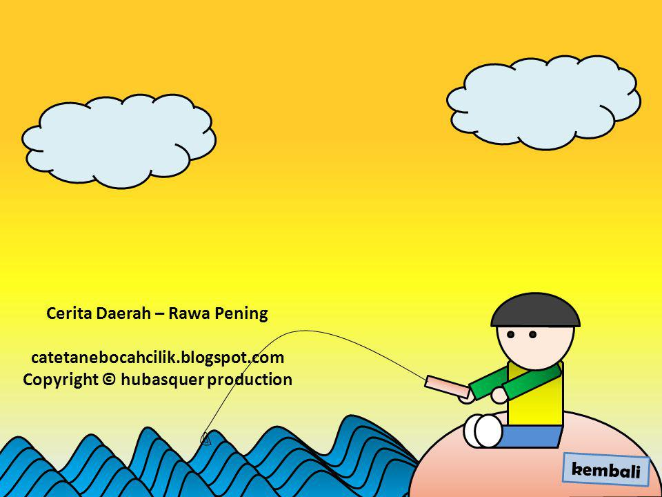 Cerita Daerah – Rawa Pening Copyright © hubasquer production
