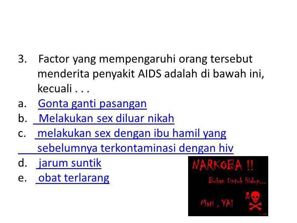 3. Factor yang mempengaruhi orang tersebut