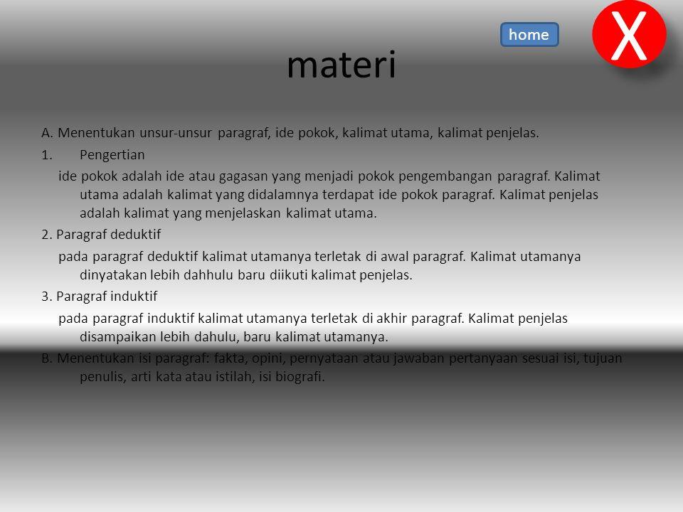 X materi. home. A. Menentukan unsur-unsur paragraf, ide pokok, kalimat utama, kalimat penjelas. Pengertian.