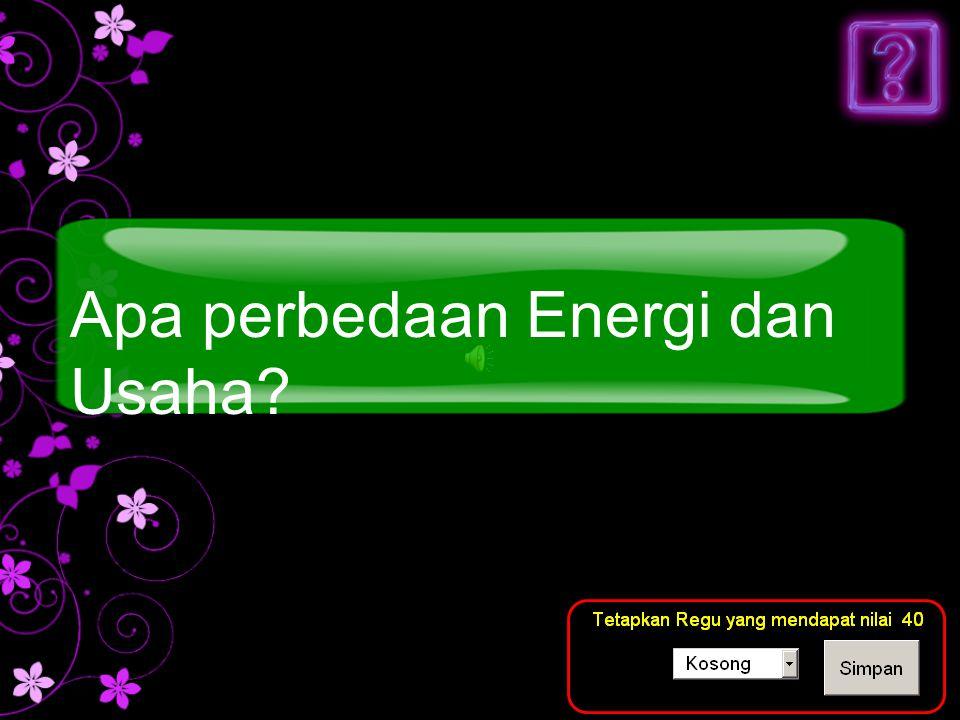 Apa perbedaan Energi dan Usaha