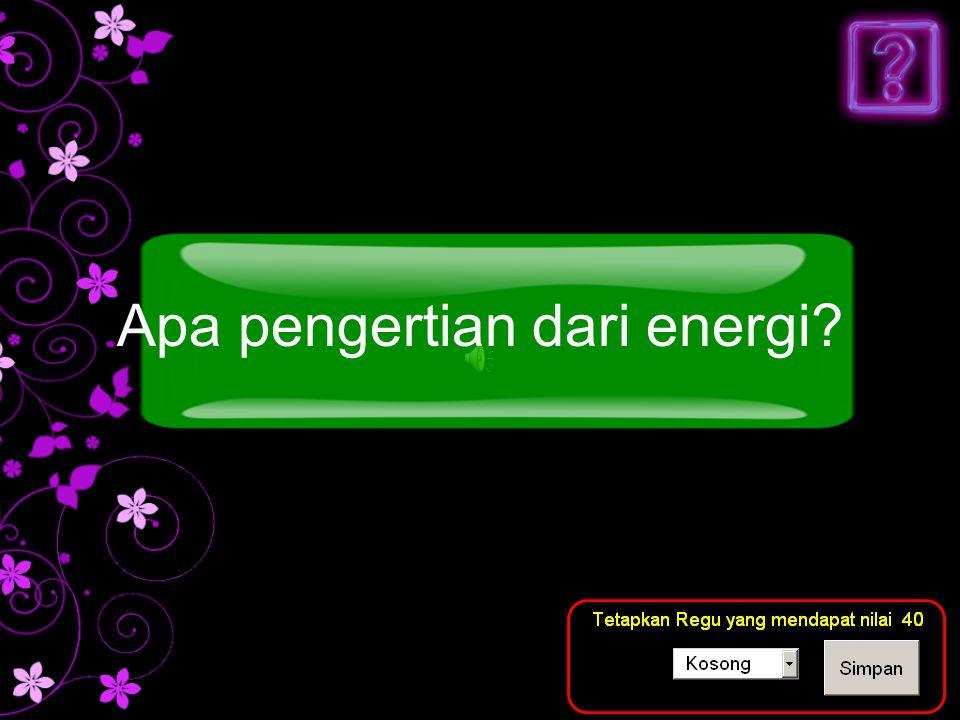 Apa pengertian dari energi